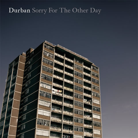 Durban: Sorry for the Other Day
