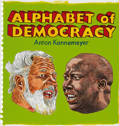 Alphabet of Democracy - Anton Kannemeyer