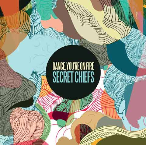 Dance You're On Fire - Secret Chiefs