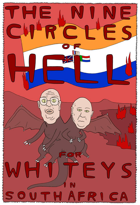 The Nine Circles of Hell for Whiteys in South Africa